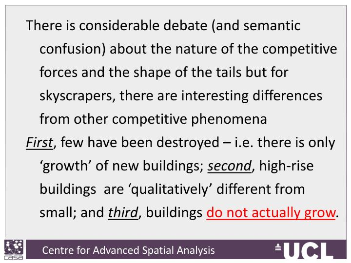 There is considerable debate (and semantic confusion) about the nature of the competitive forces and the shape of the tails but for skyscrapers, there are interesting differences from other competitive phenomena
