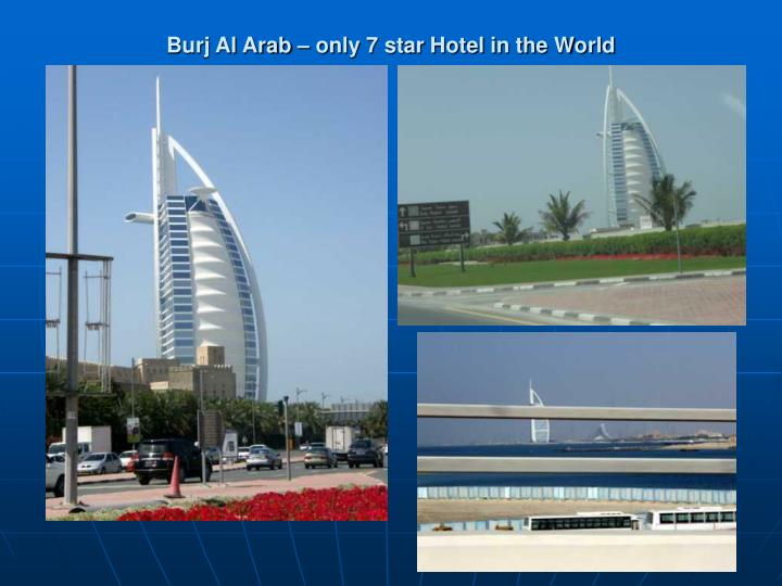 Burj Al Arab – only 7 star Hotel in the World