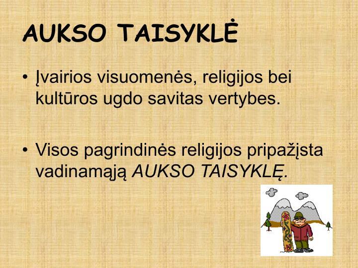 Įvairios visuomenės, religijos bei kultūros ugdo savitas vertybes.