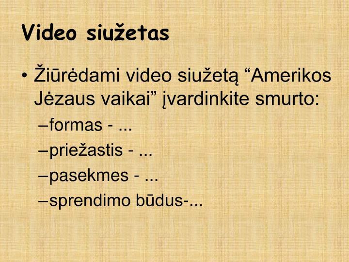 Video siužetas