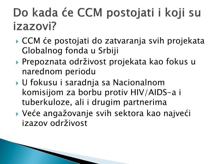 Do kada će CCM postojati i koji su izazovi?