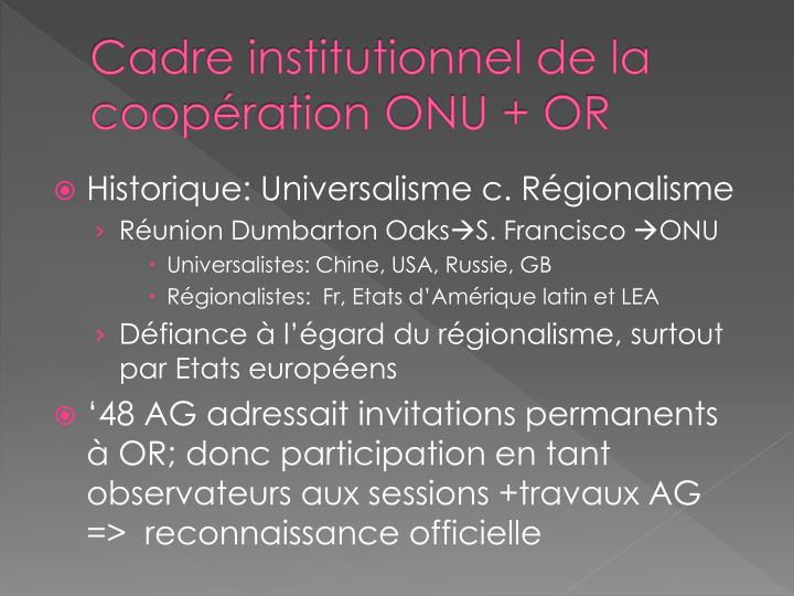 Cadre institutionnel de la coopération ONU + OR