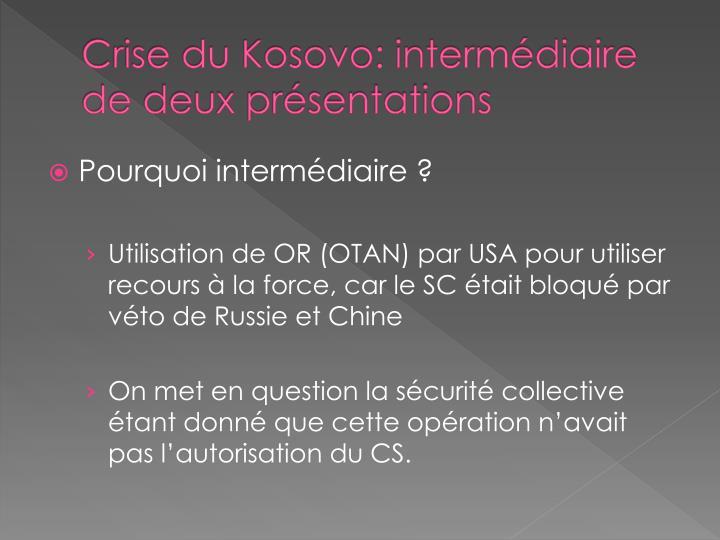 Crise du Kosovo: intermédiaire de deux présentations