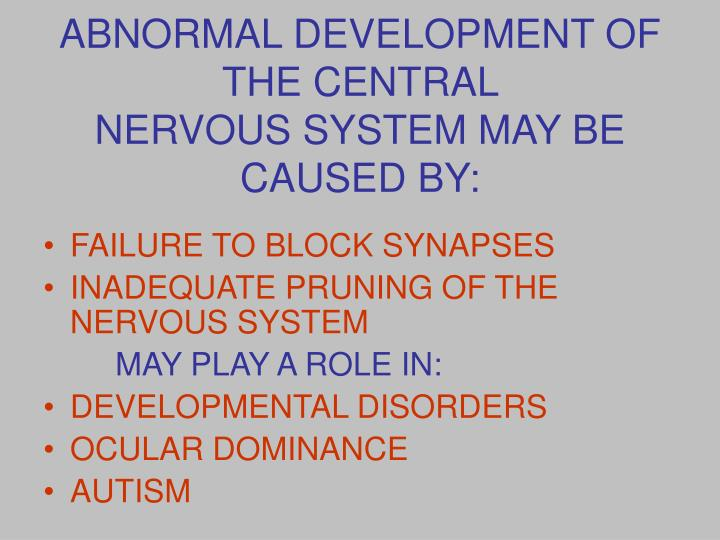 ABNORMAL DEVELOPMENT OF THE CENTRAL