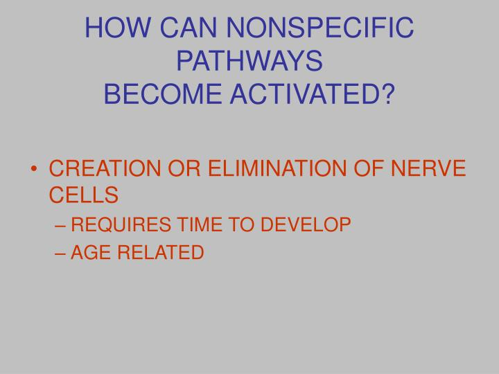 HOW CAN NONSPECIFIC PATHWAYS
