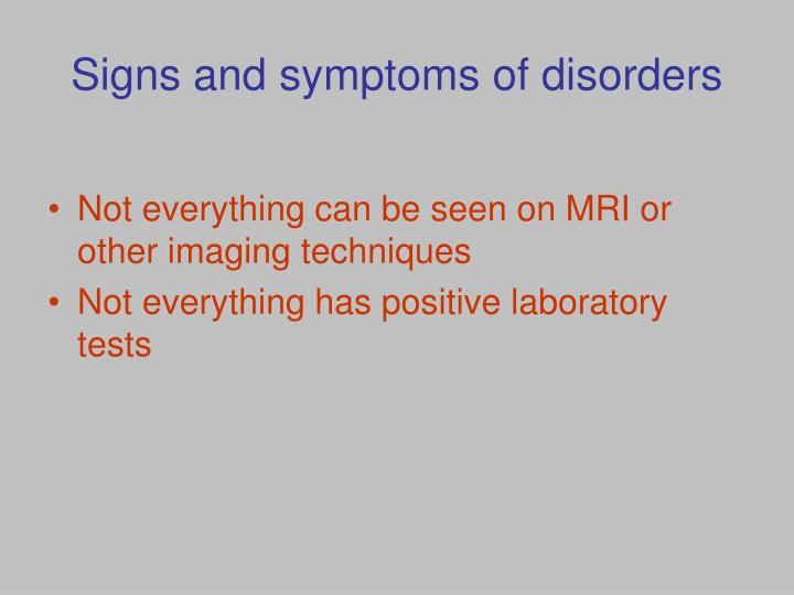 Signs and symptoms of disorders