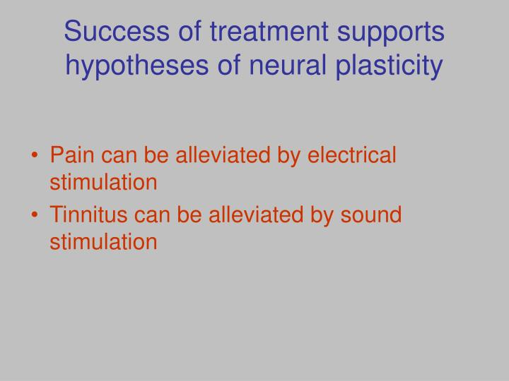 Success of treatment supports hypotheses of neural plasticity