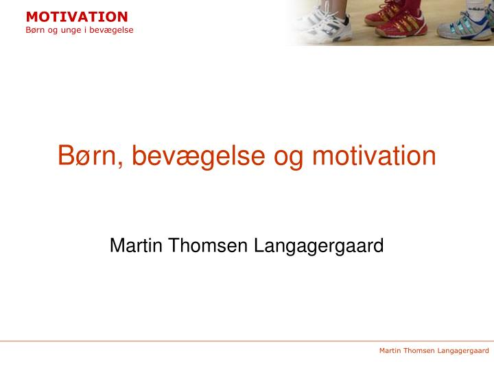 B rn bev gelse og motivation