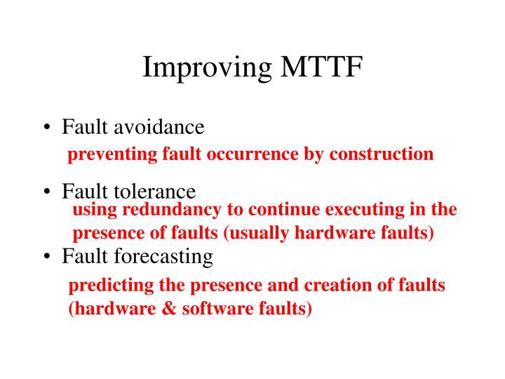 Improving MTTF