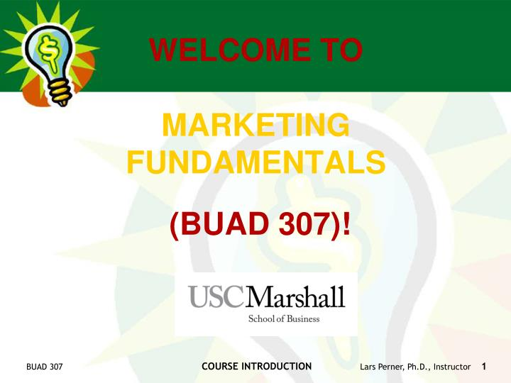 Welcome to marketing fundamentals buad 307