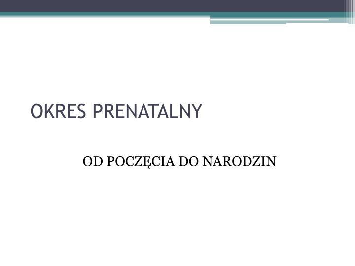 OKRES PRENATALNY