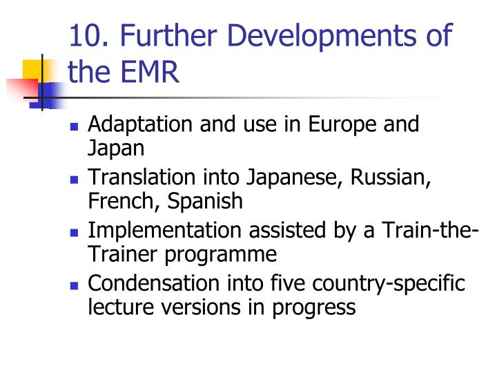 10. Further Developments of the EMR