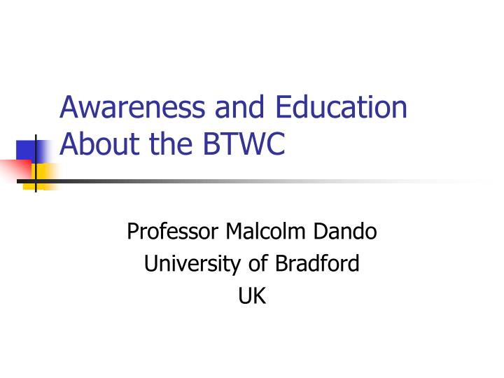 Awareness and education about the btwc