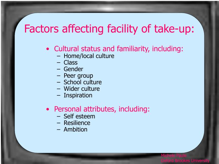 Factors affecting facility of take-up: