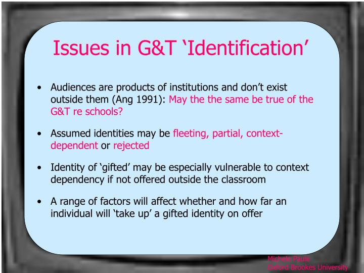 Issues in G&T 'Identification'