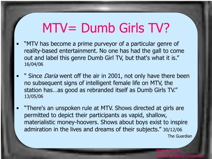 MTV= Dumb Girls TV?