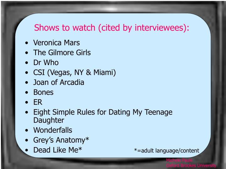 Shows to watch (cited by interviewees):