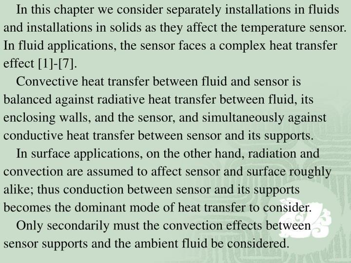 In this chapter we consider separately installations in fluids and installations in solids as they...