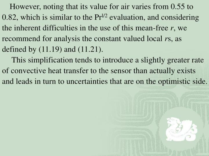 However, noting that its value for air varies from 0.55 to 0.82, which is similar to the Pr