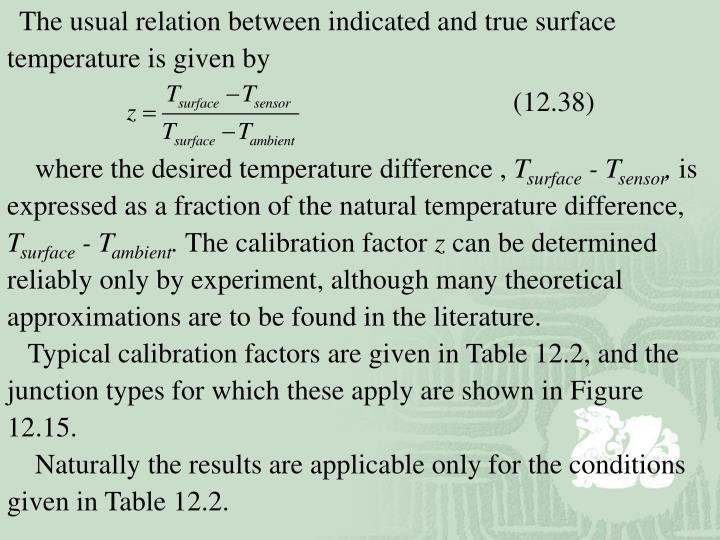 The usual relation between indicated and true surface temperature is given by
