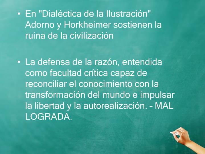 """En """"Dialéctica de la Ilustración"""" Adorno y Horkheimer sostienen la ruina de la civilización"""