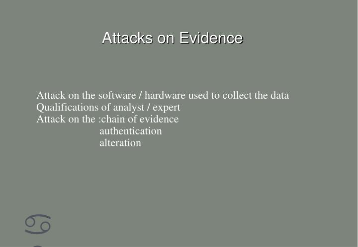 Attacks on Evidence