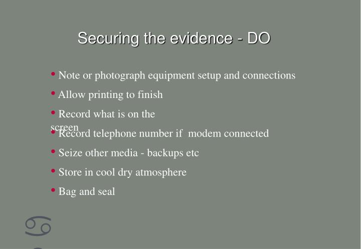 Securing the evidence - DO