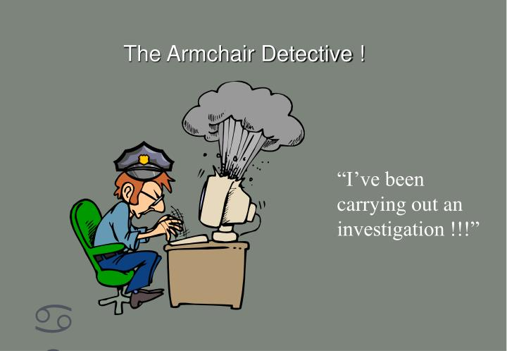 The Armchair Detective !