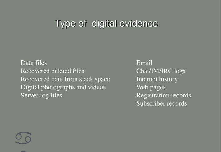 Type of  digital evidence