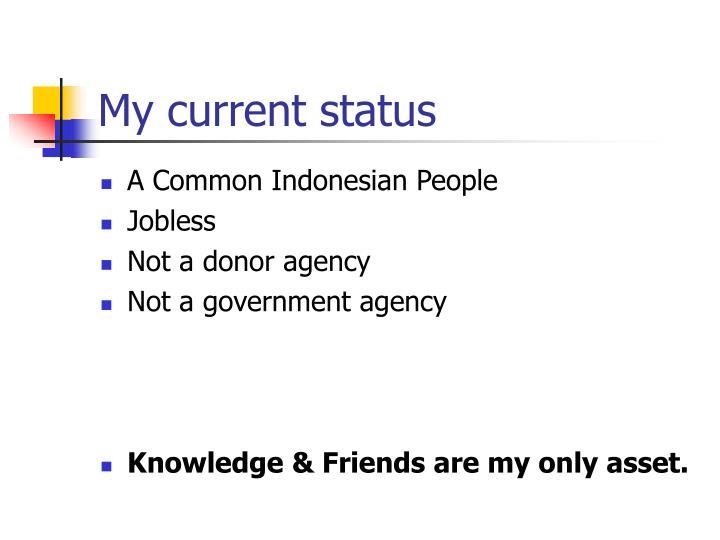 My current status
