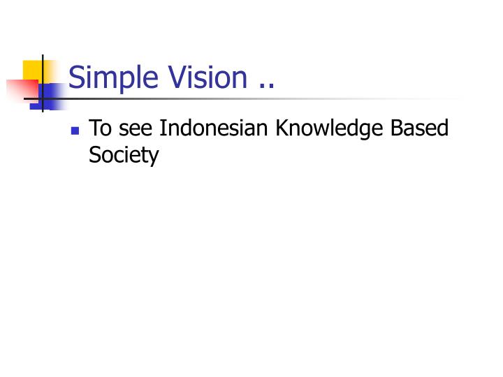Simple vision