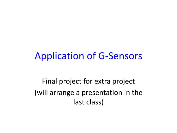 Application of g sensors