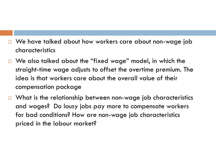 We have talked about how workers care about non-wage job characteristics