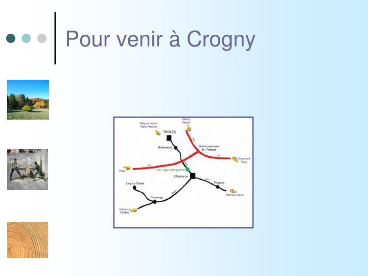 Pour venir à Crogny