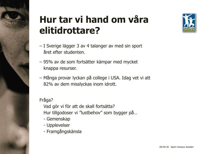 – I Sverige lägger 3 av 4 talanger av med sin sport  året efter studenten.