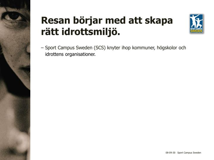 – Sport Campus Sweden (SCS) knyter ihop kommuner, högskolor och