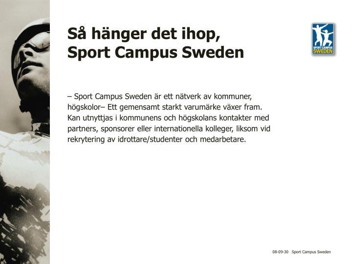 Så hänger det ihop, Sport Campus Sweden
