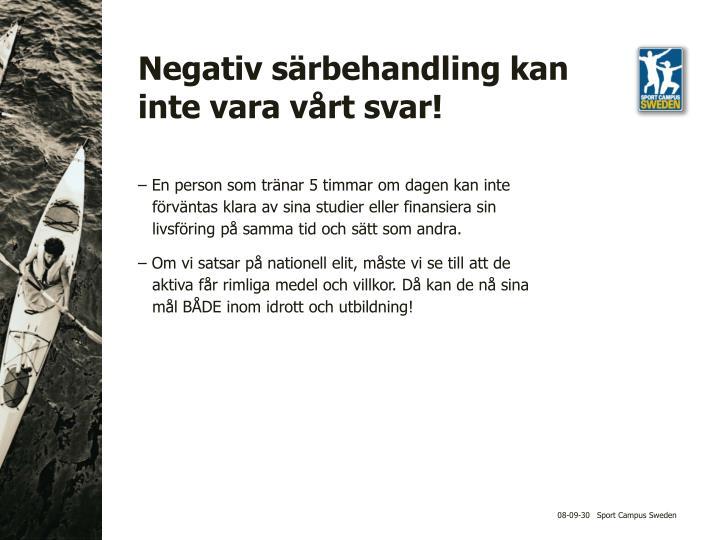 Negativ särbehandling kan inte vara vårt svar!