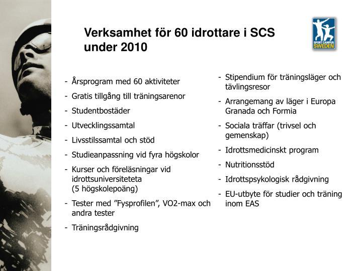 Verksamhet för 60 idrottare i SCS under 2010
