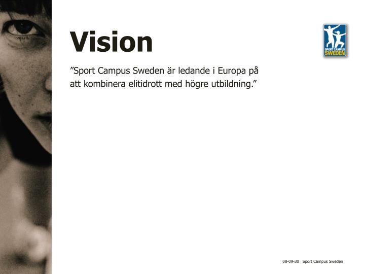"""""""Sport Campus Sweden är ledande i Europa på att kombinera elitidrott med högre utbildning."""""""