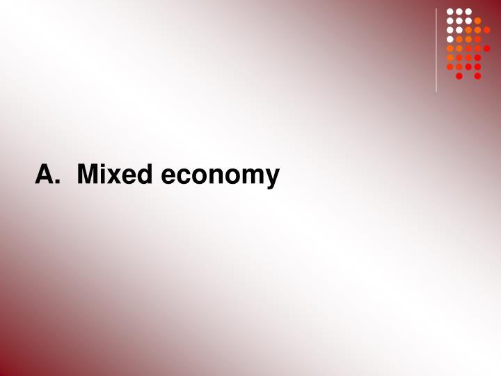 A.  Mixed economy