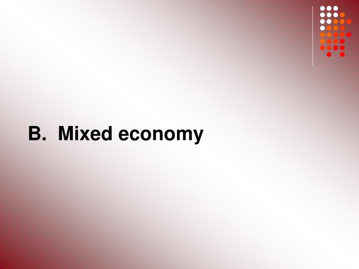 B.  Mixed economy