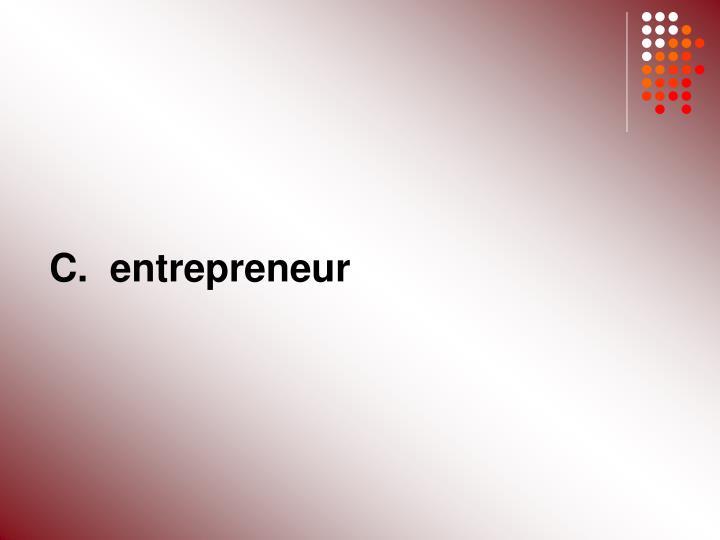 C.  entrepreneur