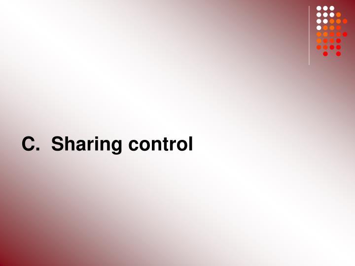 C.  Sharing control