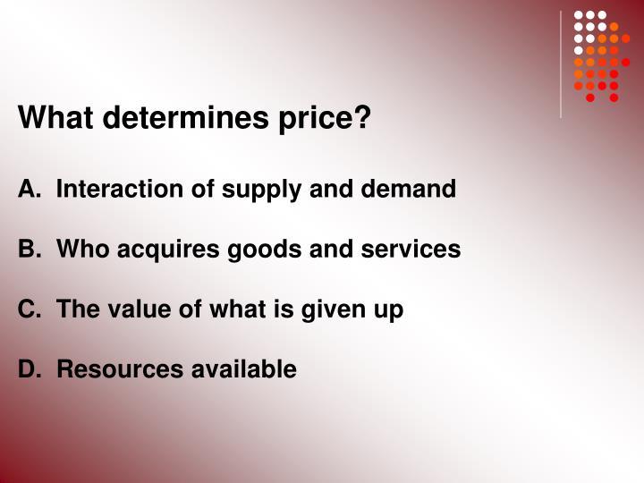 What determines price?
