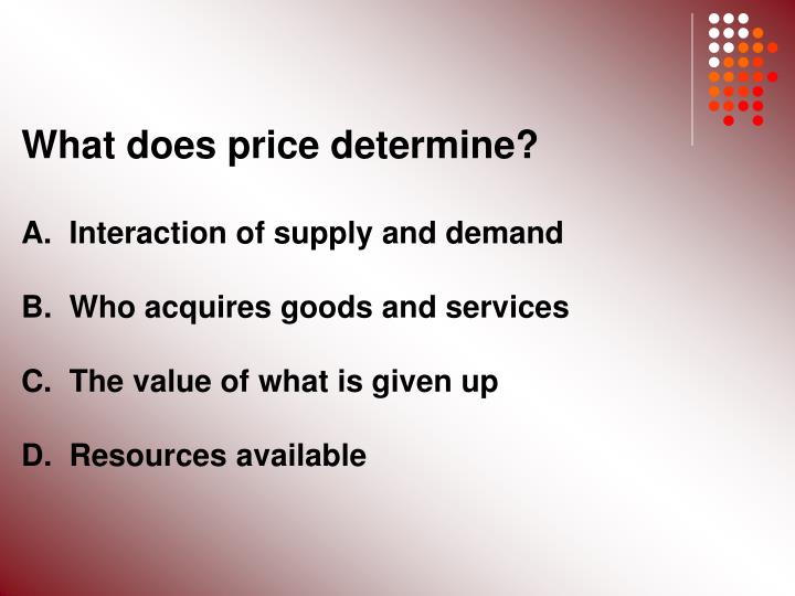 What does price determine?