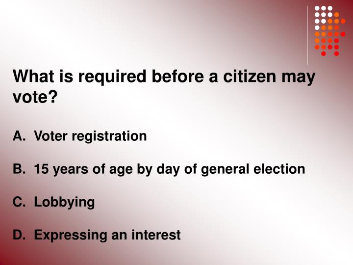 What is required before a citizen may vote?