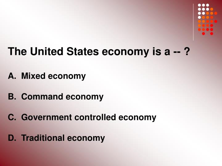 The United States economy is a -- ?