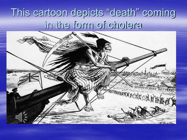 """This cartoon depicts """"death"""" coming in the form of cholera"""