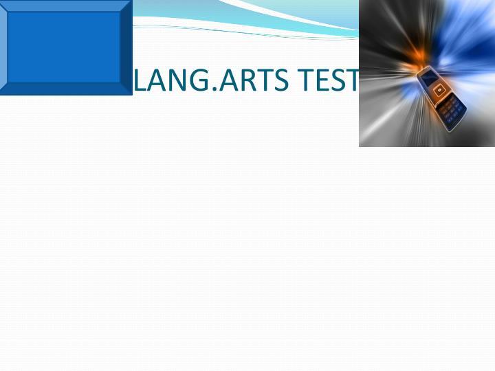 LANG.ARTS TEST